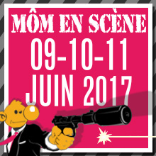 Môm'en Scène 2017 |9, 10, 11 JUIN