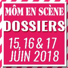DOSSIERS |Môm'en Scène 2018 | 15, 16, 17 JUIN