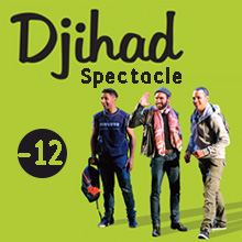 Djihad le spectacle | 5 avril 2018