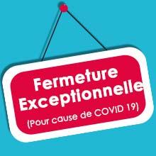 Fermeture exceptionelle | COVID-19