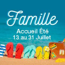 Vacances d'été famille  JUILLET 2020