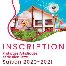 Inscription Pratiques Artistiques et de Bien-être Saison 2020-2021